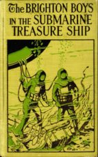 The Brighton Boys in the Submarine Treasure Ship (ebook)