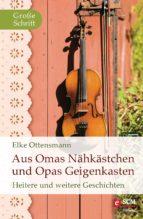 Aus Omas Nähkästchen und Opas Geigenkasten (ebook)