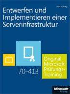 Entwerfen und Implementieren einer Serverinfrastruktur - Original Microsoft Prüfungstraining 70-413 (ebook)