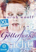 GötterFunke - Hasse mich nicht. XL Leseprobe (ebook)