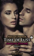 Time of Lust | Band 2 | Absolute Hingabe | Roman (ebook)
