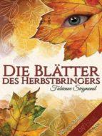 DIE BLÄTTER DES HERBSTBRINGERS