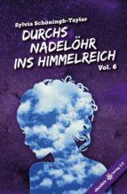 Durchs Nadelöhr ins Himmelreich Vol. 6 (ebook)