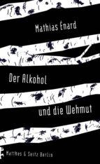 Der Alkohol und die Wehmut (ebook)