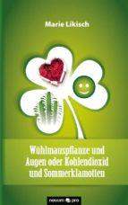 Wühlmauspflanze und Augen oder Kohlendioxid und Sommerklamotten (ebook)