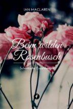 Beim wilden Rosenbusch (ebook)