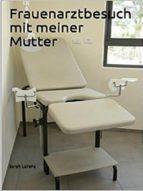 FRAUENARZTBESUCH MIT MEINER MUTTER