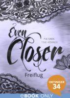 Even Closer: Freiflug (ebook)