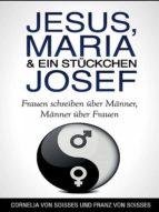 Jesus, Maria & ein Stückchen Josef (ebook)