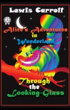 Alice's Adventures in Wonderland Through the Looking-Glass (ebook)