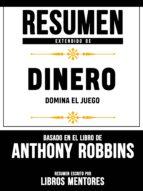 RESUMEN DE DINERO: DOMINA EL JUEGO ? BASADO EN EL LIBRO DE ANTHONY ROBBINS