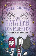 Qué lata dan los muertos (Fantasmas vs Populares 2) (ebook)