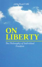 ON LIBERTY - The Philosophy of Individual Freedom (ebook)