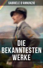 Die bekanntesten Werke von Gabriele D'Annunzio (ebook)