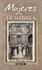 MUJERES Y HOMBRES DE MI PUEBLO
