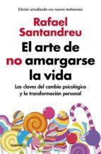 El arte de no amargarse la vida (edición ampliada y actualizada) (ebook)