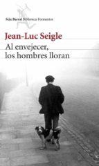 AL ENVEJECER, LOS HOMBRES LLORAN