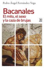 BACANALES. EL MITO, EL SEXO Y LA CAZA DE BRUJAS
