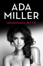 ¡Apasionada Betty! (ebook)