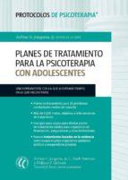 Planes de tratamiento para la psicoterapia con adolescentes (ebook)