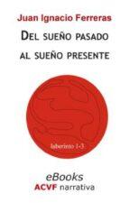 Del sueño pasado al sueño presente (ebook)