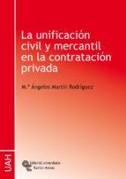 LA UNIFICACIÓN CIVIL Y MERCANTIL EN LA CONTRATACIÓN PRIVADA