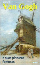 VAN GOGH e Suas Pinturas Famosas (ebook)