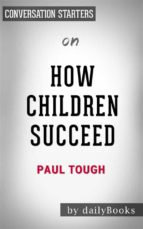 How Children Succeed: by Paul Tough | Conversation Starters (ebook)