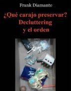 ¿Qué carajo preservar? Decluttering y el orden (ebook)