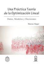 Una práctica teoría de la optimización lineal (ebook)