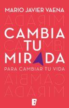 CAMBIA TU MIRADA