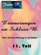 ERINNERUNGEN AN SCHLOSS B. - 11. TEIL