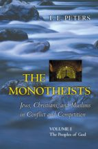 The Monotheists: Jews, Christians, and Muslims in Conflict and Competition, Volume I (ebook)