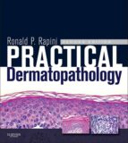 Practical Dermatopathology E-Book (ebook)