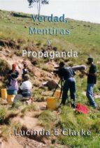 Verdad, Mentiras Y Propaganda (ebook)