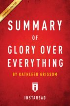 Summary of Glory Over Everything (ebook)