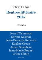 Extraits Rentrée littéraire Robert Laffont 2015 (ebook)