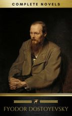 Fyodor Dostoyevsky: The complete Novels (Golden Deer Classics) (ebook)