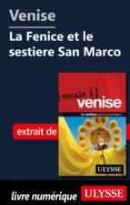 VENISE - LA FENICE ET LE SESTIERE SAN MARCO