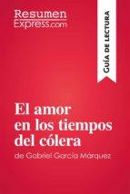 El amor en los tiempos del cólera de Gabriel García Márquez (Guía de lectura) (ebook)