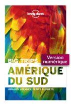 Big Trips - Amérique du sud (ebook)