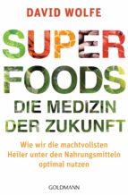 Superfoods - die Medizin der Zukunft (ebook)