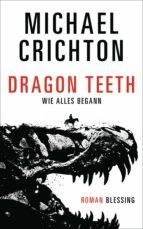 Dragon Teeth – Wie alles begann (ebook)