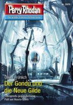 Perry Rhodan 2970: Der Gondu und die Neue Gilde (ebook)