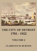 THE CITY OF DETROIT, 1701 -1922, VOLUME 2