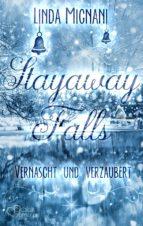 Stayaway Falls: Vernascht und verzaubert (ebook)