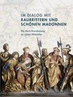 Im Dialog mit Raubrittern und Schönen Madonnen (ebook)