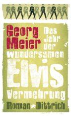 Das Jahr der wundersamen Elvis-Vermehrung (ebook)