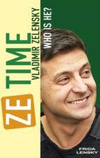 ZE TIME: VLADIMIR ZELENSKY. WHO IS HE?