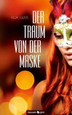 Der Traum von der Maske (ebook)